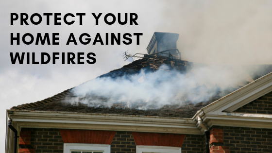 How To Prepare Your So Cal Home for the 2019 Wildfire Season